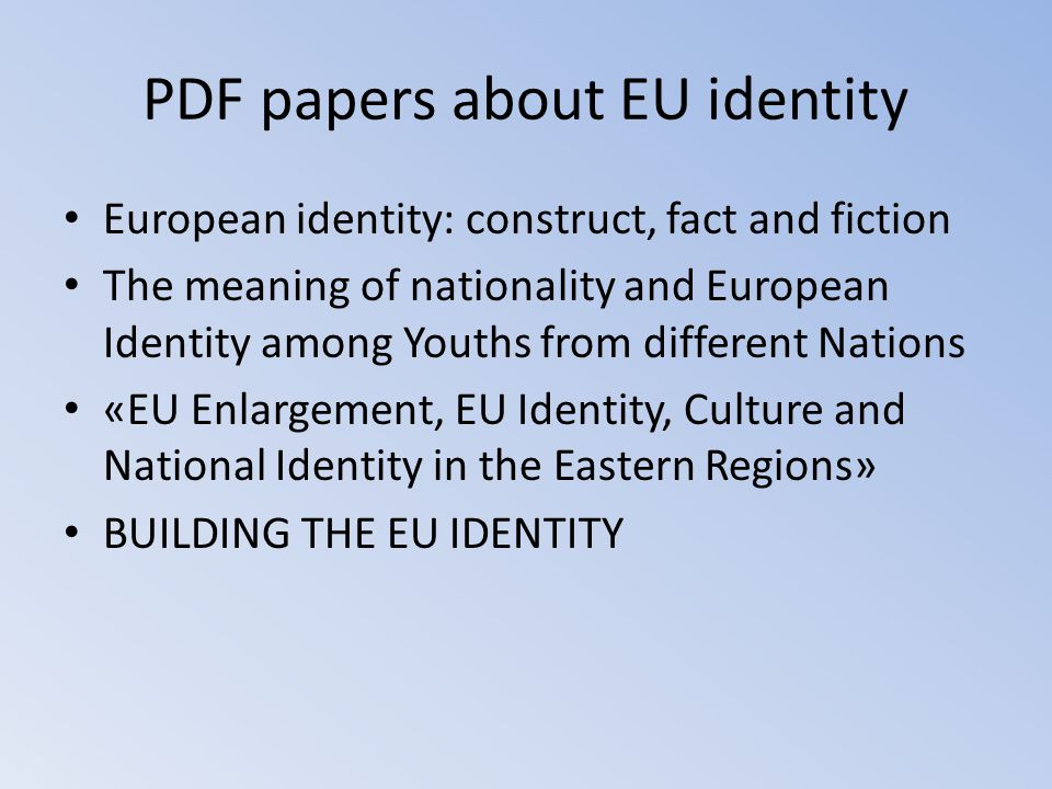 PDF papers about EU identity European identity: construct, fact and fiction The meaning of nationality and European Identity among Youths from differe