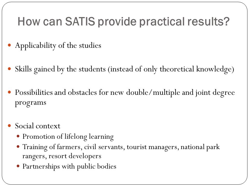 How can SATIS provide practical results.