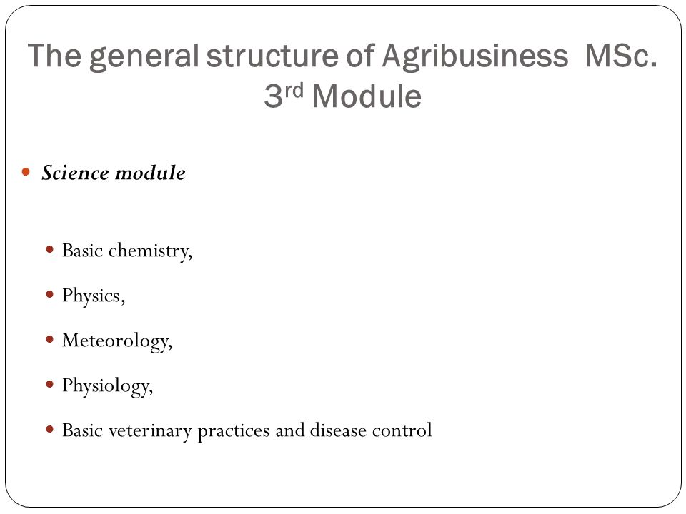 The general structure of Agribusiness MSc.