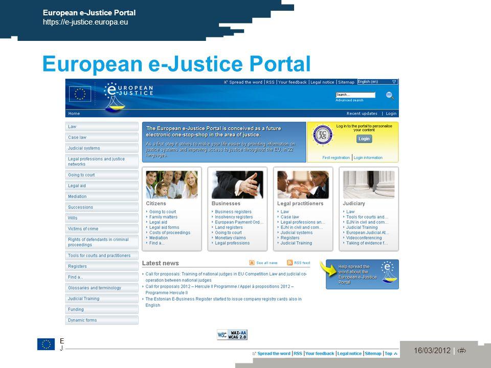 European Commission Justice 16/03/2012 | ‹#› European e-Justice Portal https://e-justice.europa.eu European e-Justice Portal