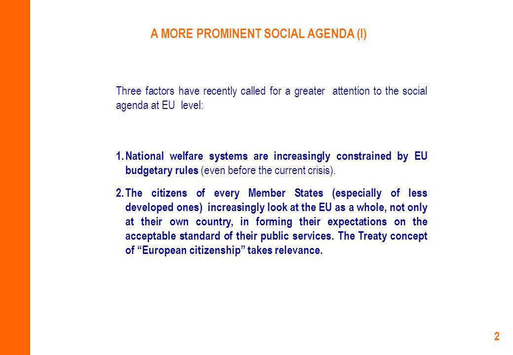 2 A MORE PROMINENT SOCIAL AGENDA (I) 1.