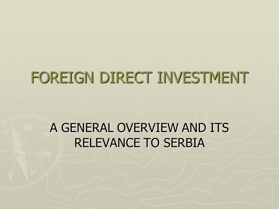 FOREIGN DIRECT INVESTMENT So, who invests.