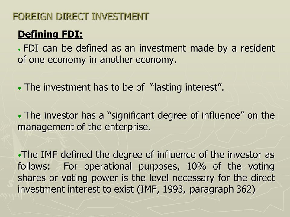 FOREIGN DIRECT INVESTMENT There are two types of FDI used for market entry purposes: 1.