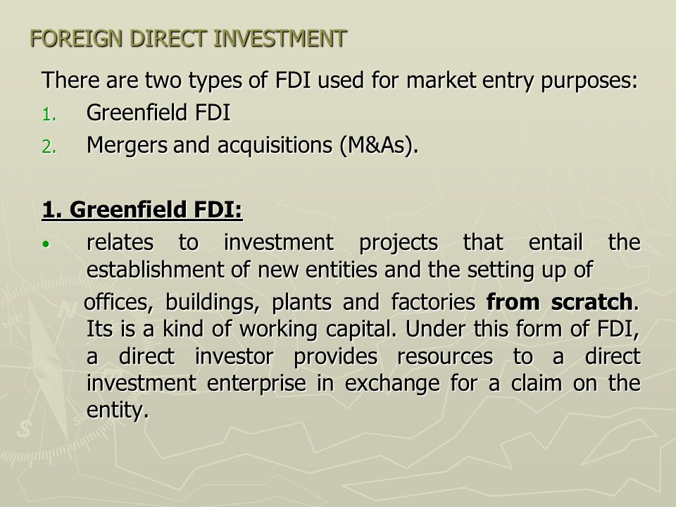 FOREIGN DIRECT INVESTMENT Greenfield FDI (continued).