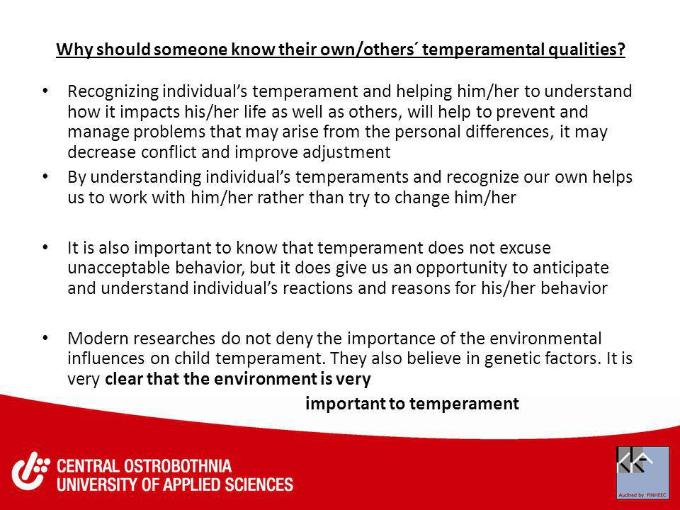 You can determine your own temperament qualities by completing The Adult Temperament Questionnaire (ATQ) By Alexander Thomas and Stella Chess Measures nine NYLS temperament dimensions in adulthood (17-80 years) Comparison of self ratings with standardized scores can show level of self awareness in adulthood https://www.ipasscode.com/nylstemperament.html
