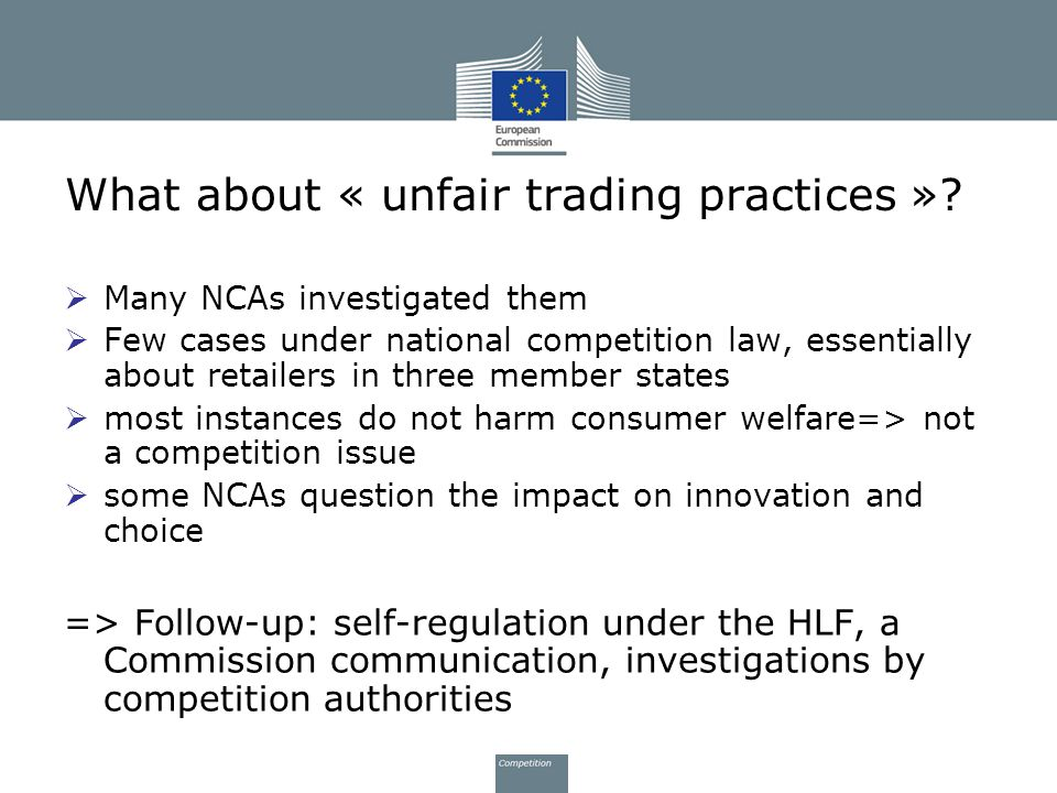 What about « unfair trading practices »?  Many NCAs investigated them  Few cases under national competition law, essentially about retailers in thre