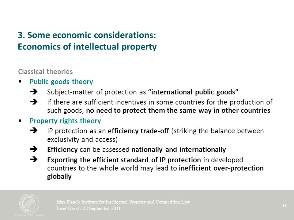 Max Planck Institute for Intellectual Property and Competition Law Josef Drexl / 22 September 2011 11 3.