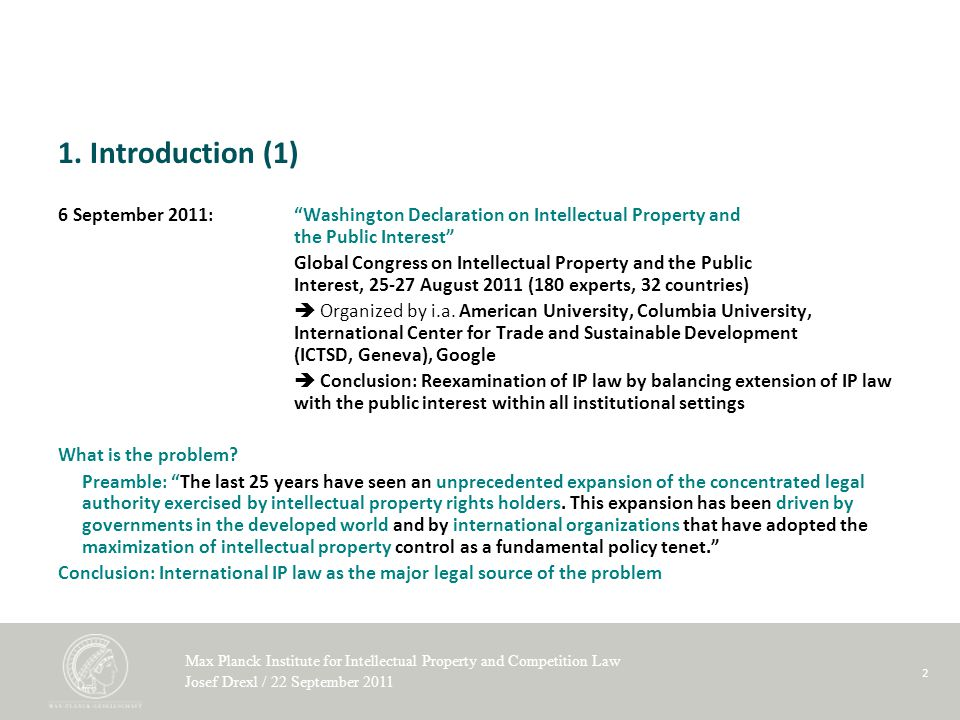 Max Planck Institute for Intellectual Property and Competition Law Josef Drexl / 22 September 2011 2 1.