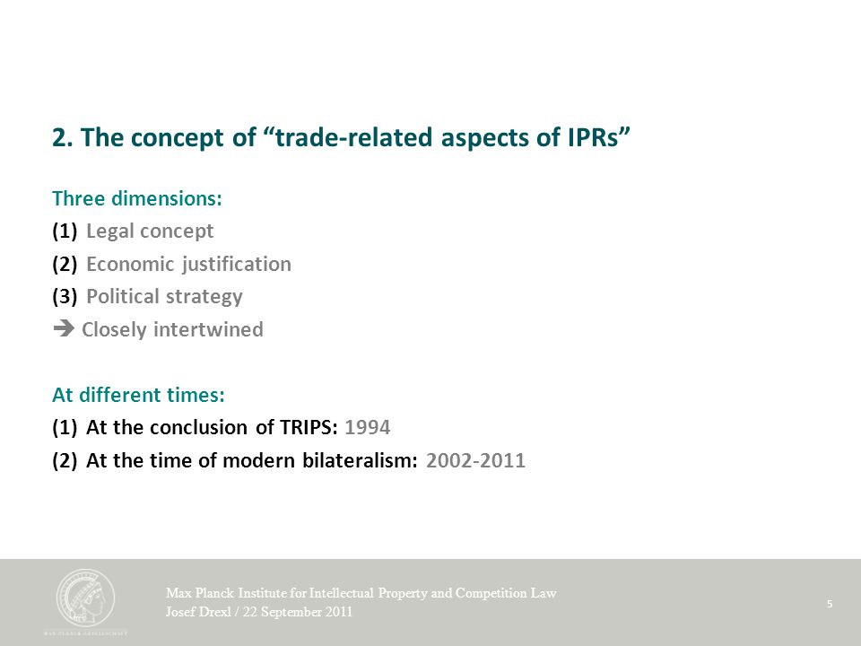 Max Planck Institute for Intellectual Property and Competition Law Josef Drexl / 22 September 2011 5 2.