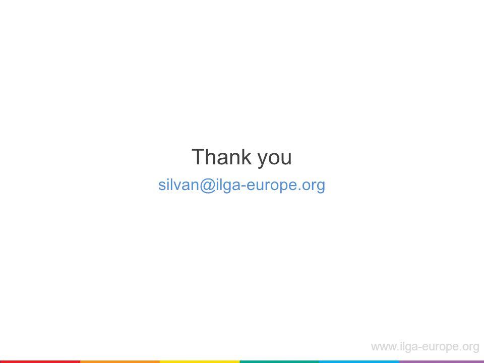 www.ilga-europe.org Thank you silvan@ilga-europe.org