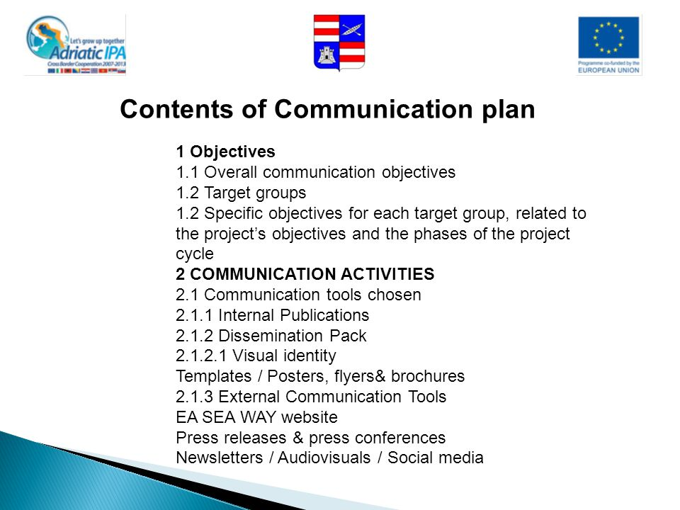 1 Objectives 1.1 Overall communication objectives 1.2 Target groups 1.2 Specific objectives for each target group, related to the project's objectives