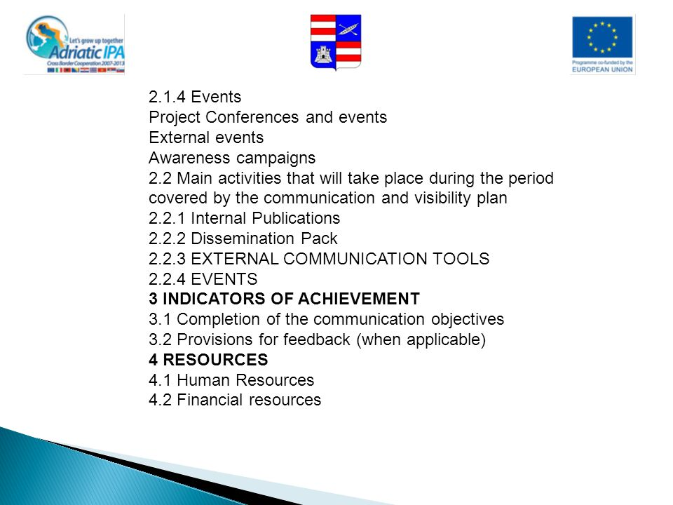 2.1.4 Events Project Conferences and events External events Awareness campaigns 2.2 Main activities that will take place during the period covered by