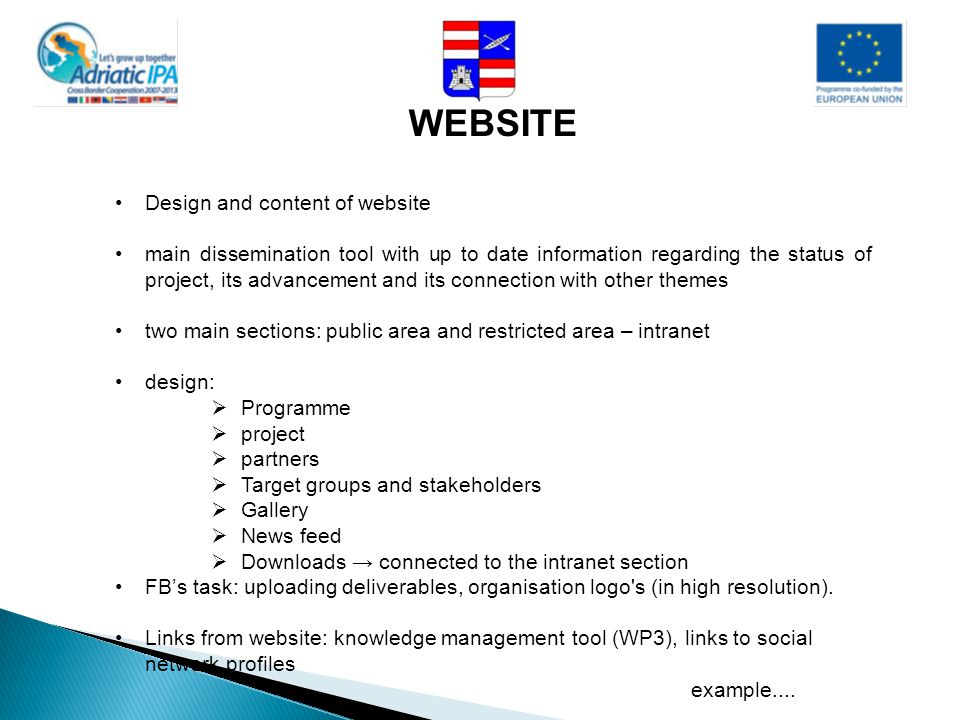 WEBSITE Design and content of website main dissemination tool with up to date information regarding the status of project, its advancement and its con