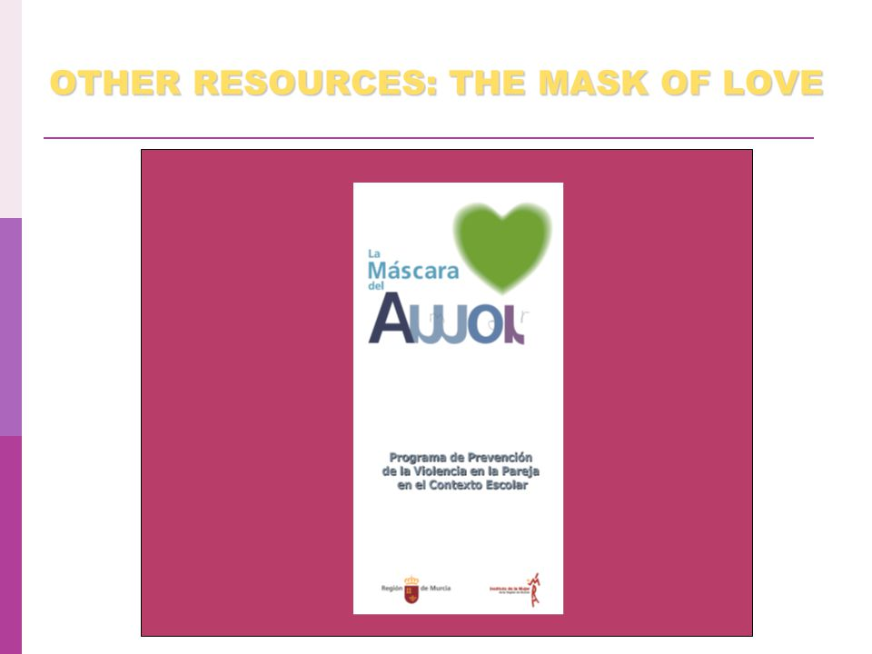 OTHER RESOURCES: THE MASK OF LOVE