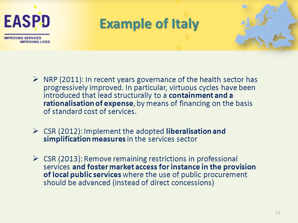 Example of Italy  NRP (2011): In recent years governance of the health sector has progressively improved.