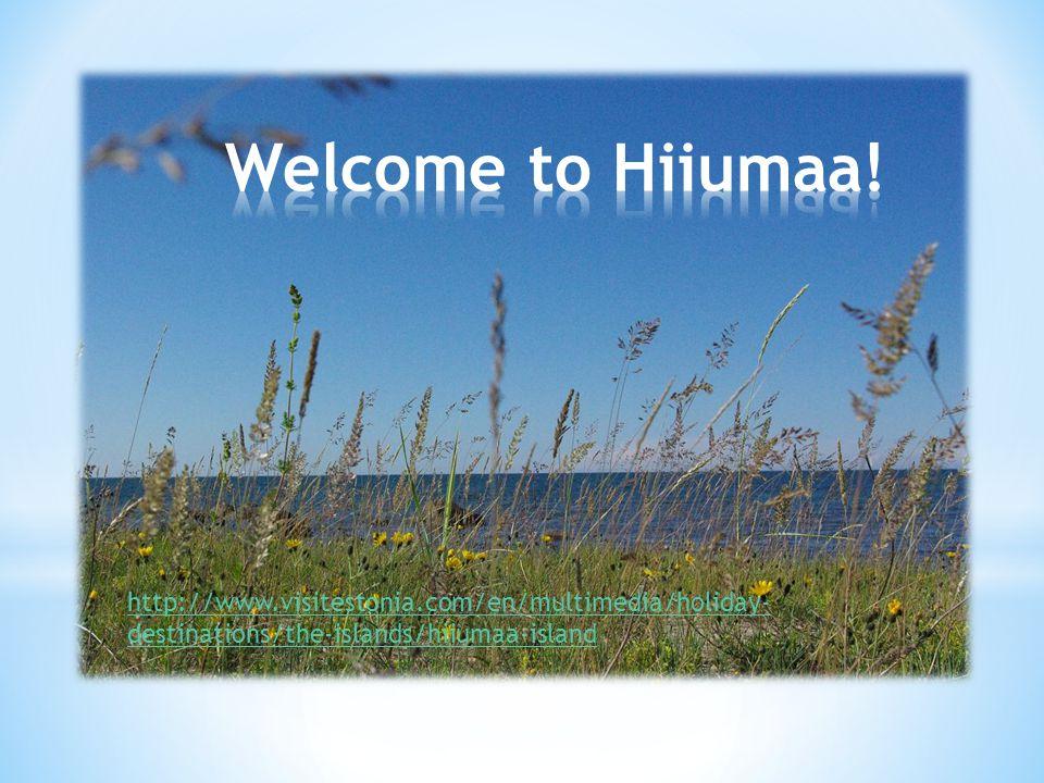 http://www.visitestonia.com/en/multimedia/holiday- destinations/the-islands/hiiumaa-island