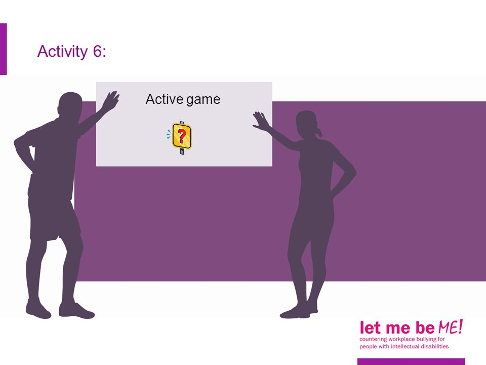 Activity 6: Active game