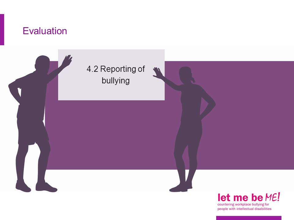 Evaluation 4.2 Reporting of bullying