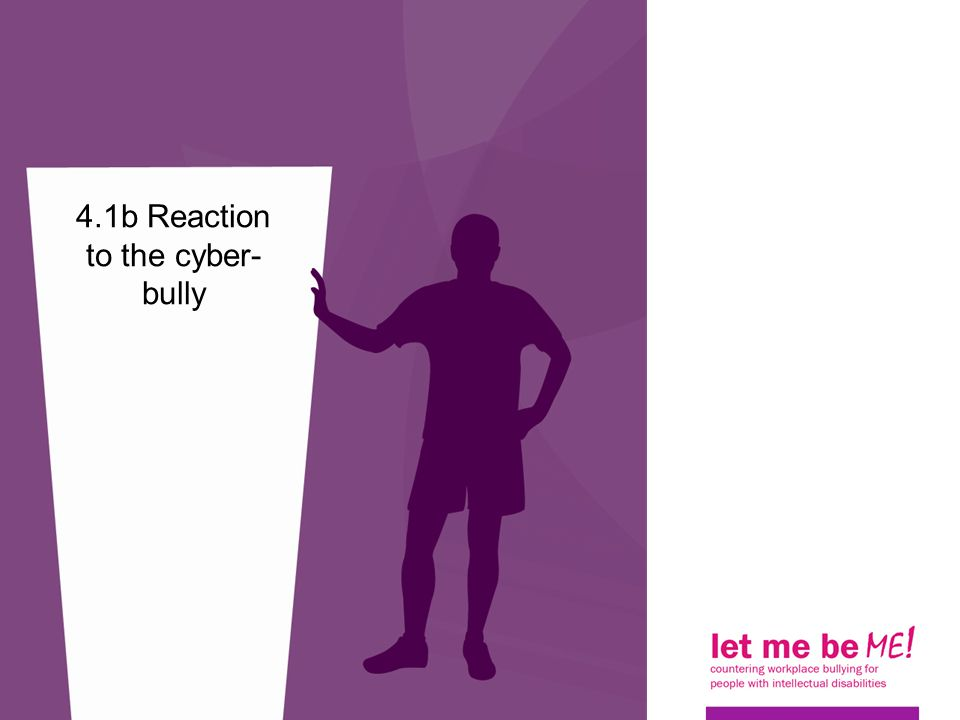 4.1b Reaction to the cyber- bully