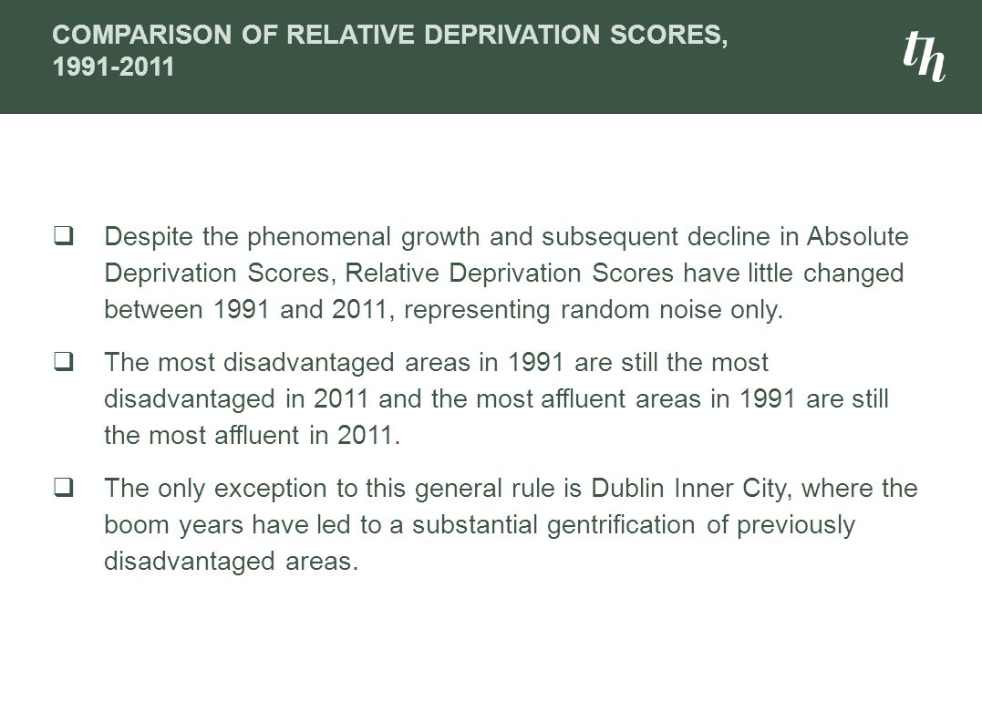 COMPARISON OF RELATIVE DEPRIVATION SCORES, 1991-2011  Despite the phenomenal growth and subsequent decline in Absolute Deprivation Scores, Relative Deprivation Scores have little changed between 1991 and 2011, representing random noise only.
