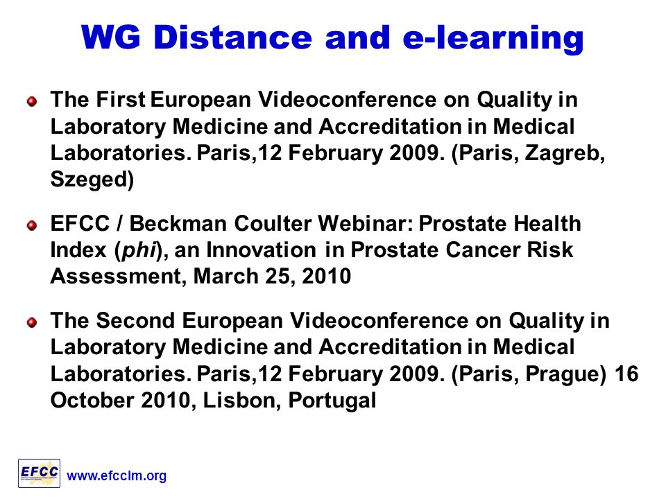 The First European Videoconference on Quality in Laboratory Medicine and Accreditation in Medical Laboratories.