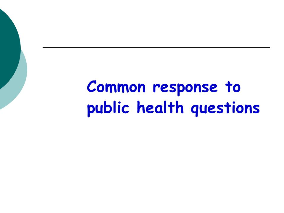 Common response to public health questions