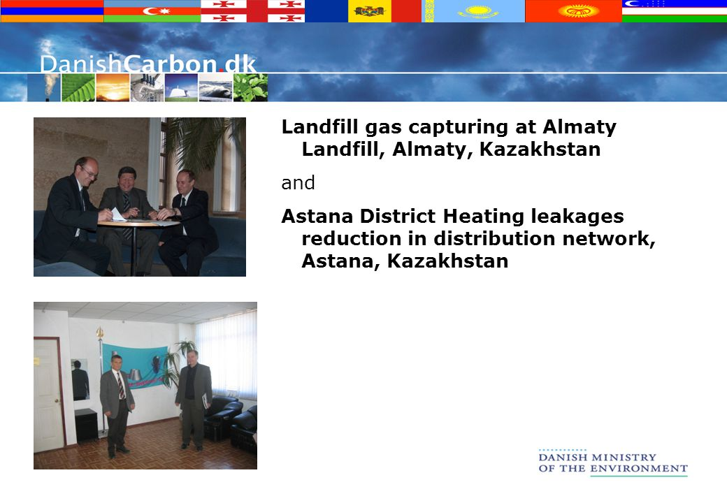 Landfill gas capturing at Almaty Landfill, Almaty, Kazakhstan and Astana District Heating leakages reduction in distribution network, Astana, Kazakhstan