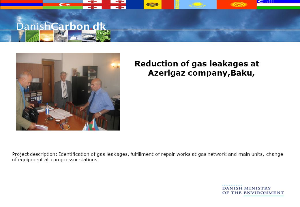 Reduction of gas leakages at Azerigaz company,Baku, Project description: Identification of gas leakages, fulfillment of repair works at gas network and main units, change of equipment at compressor stations.