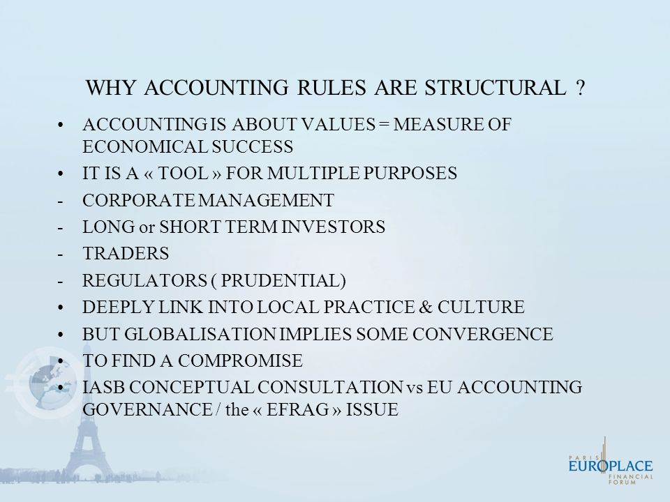 WHY ACCOUNTING RULES ARE STRUCTURAL .