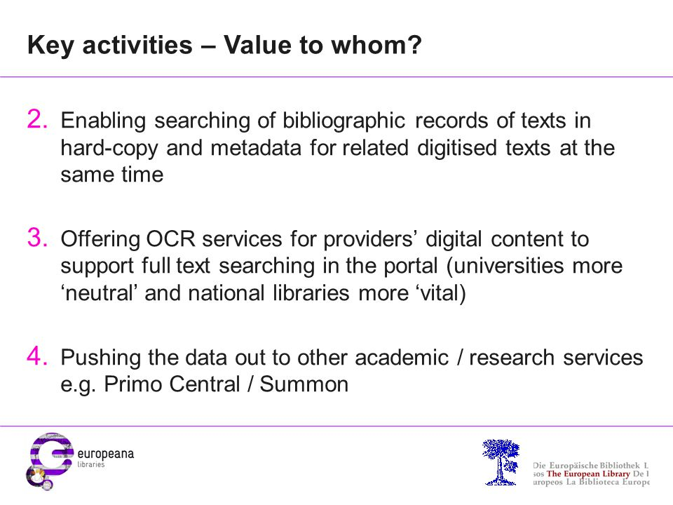 Key activities – Value to whom? 2. Enabling searching of bibliographic records of texts in hard-copy and metadata for related digitised texts at the s