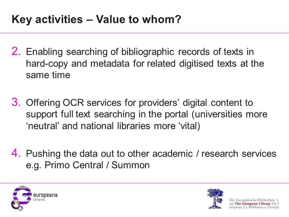 Key activities – Value to whom.5. Enriching metadata (e.g.