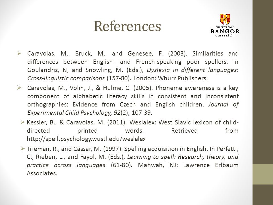 References  Caravolas, M., Bruck, M., and Genesee, F.