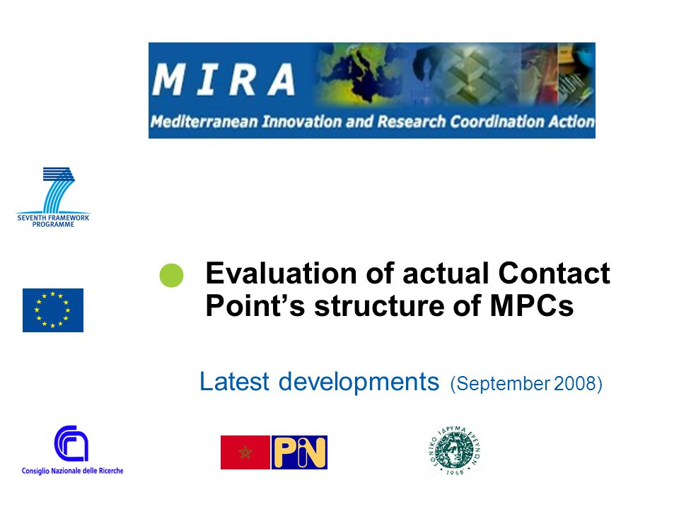 | 22 Evaluation of actual Contact Point's structure of MPCs Date of creation of ICPC-CP/ officially nomination ALEGJOLEMOPASYTU Date of set up2004Feb07Apr05Feb04Jul05Jan 08 Sep 06 Apr 05 Officially recognised.