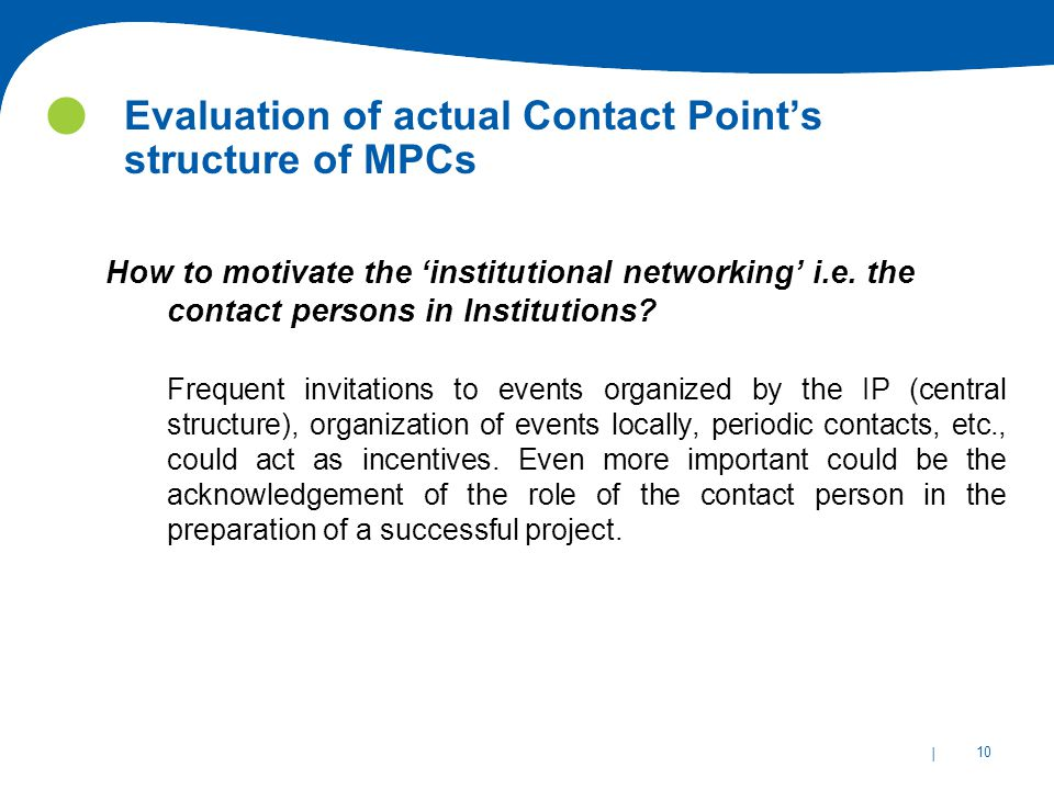 | 10 Evaluation of actual Contact Point's structure of MPCs How to motivate the 'institutional networking' i.e.
