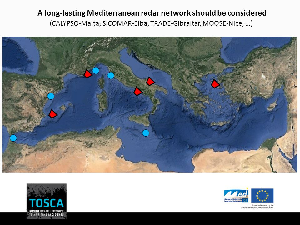 A long-lasting Mediterranean radar network should be considered (CALYPSO-Malta, SICOMAR-Elba, TRADE-Gibraltar, MOOSE-Nice, …)