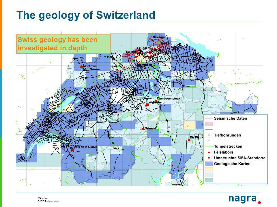 Oktober 2007/Folienmodul The geology of Switzerland Swiss geology has been investigated in depth
