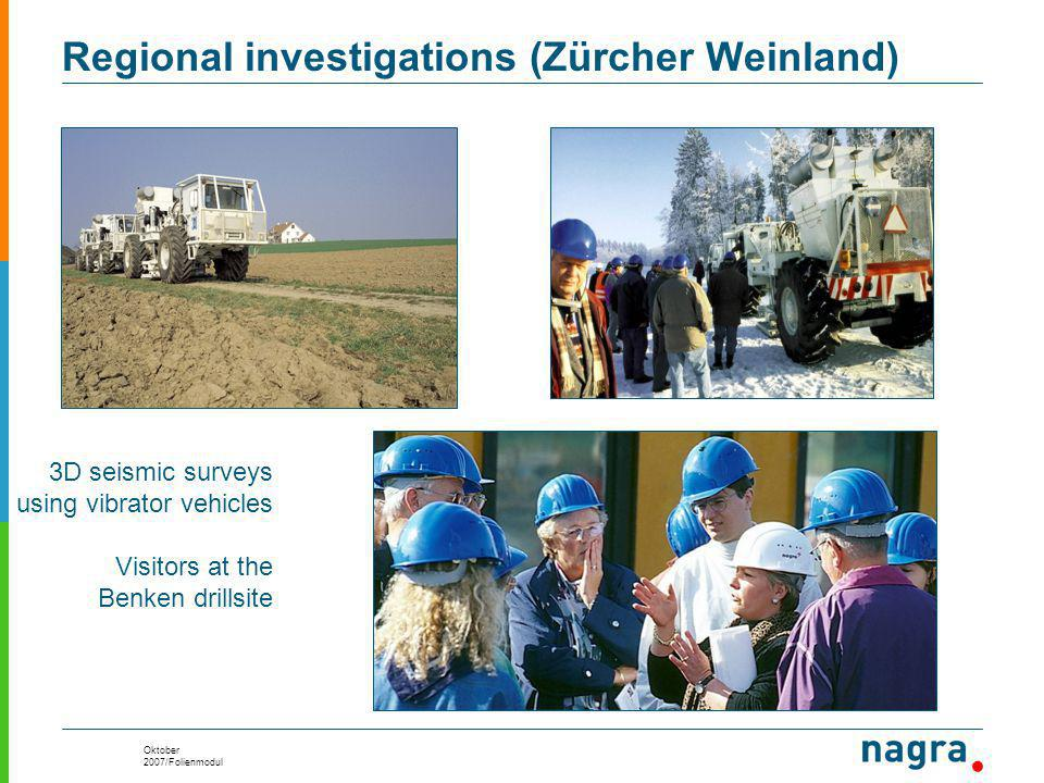 Oktober 2007/Folienmodul 3D seismic surveys using vibrator vehicles Visitors at the Benken drillsite Regional investigations (Zürcher Weinland)