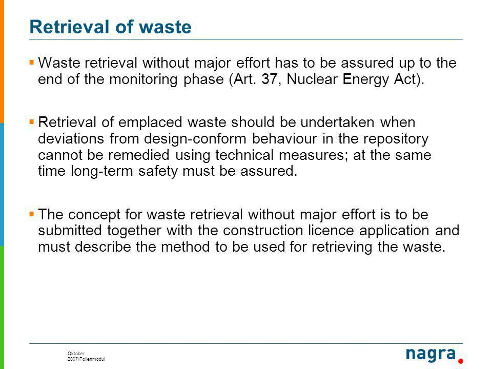 Oktober 2007/Folienmodul Retrieval of waste  Waste retrieval without major effort has to be assured up to the end of the monitoring phase (Art.