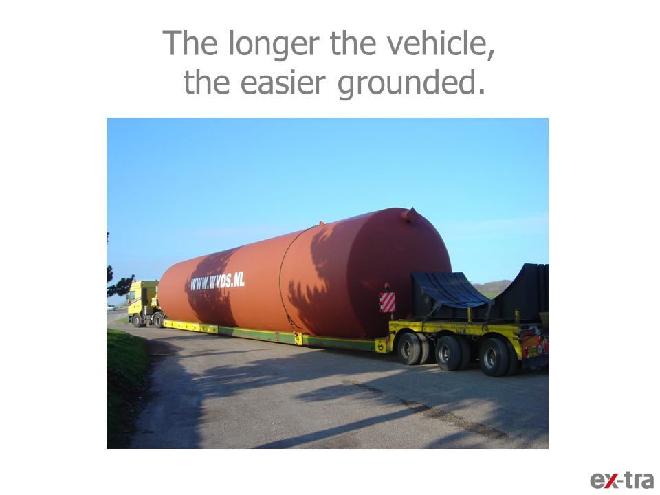 The longer the vehicle, the easier grounded.