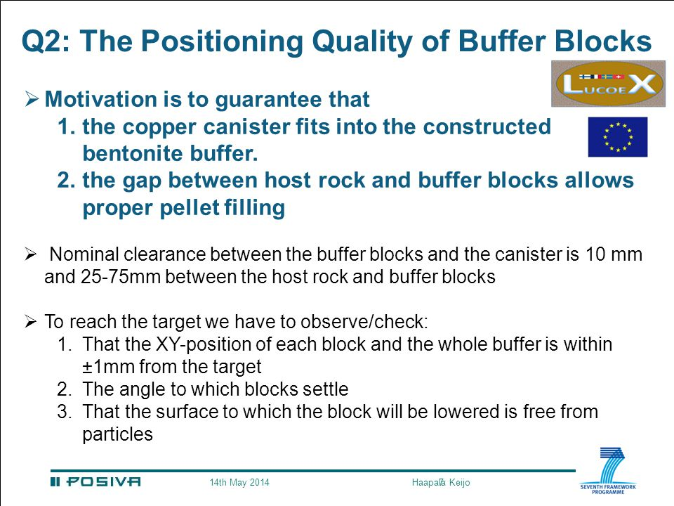 7 Q2: The Positioning Quality of Buffer Blocks  Motivation is to guarantee that 1.the copper canister fits into the constructed bentonite buffer.