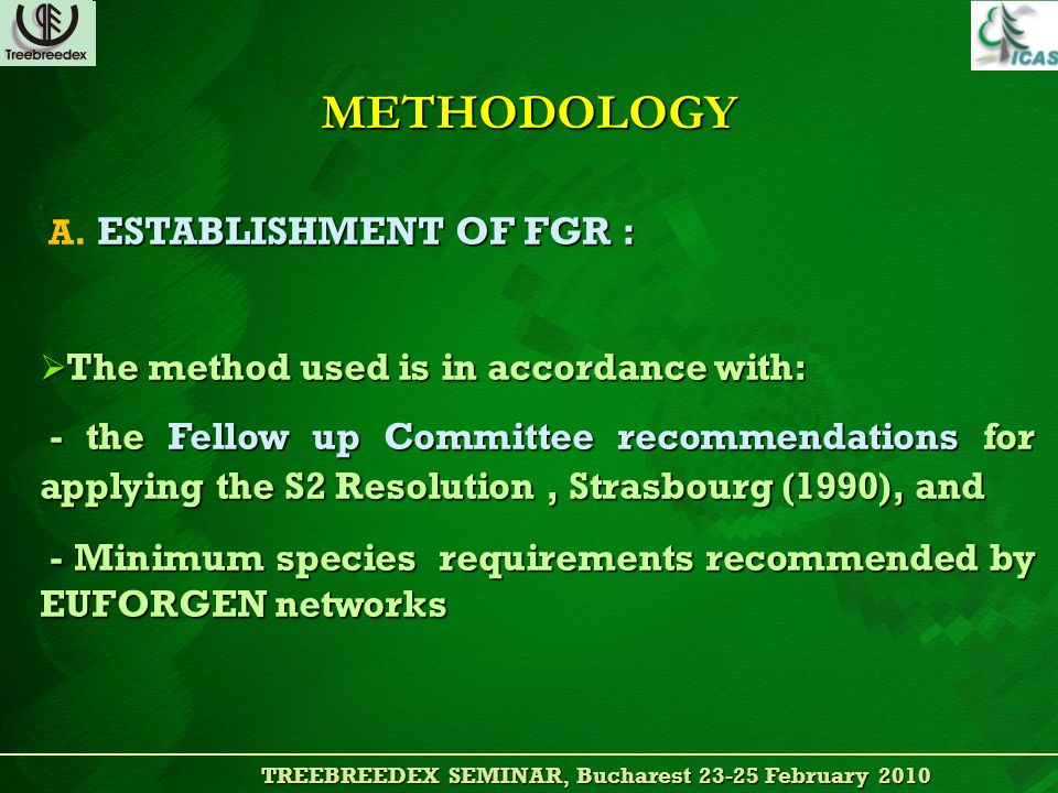 TREEBREEDEX SEMINAR, Bucharest 23-25 February 2010 TREEBREEDEX SEMINAR, Bucharest 23-25 February 2010 METHODOLOGY ESTABLISHMENT OFFGR : A.