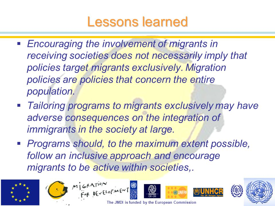 The JMDI is funded by the European Commission  Encouraging the involvement of migrants in receiving societies does not necessarily imply that policies target migrants exclusively.