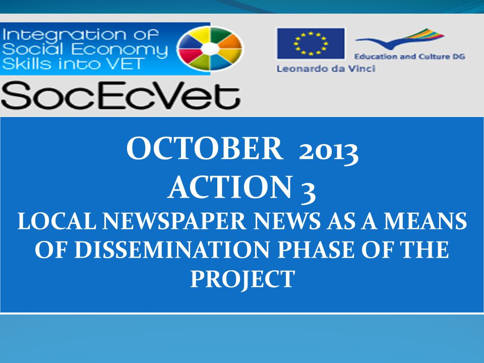 OCTOBER 2013 ACTION 3 LOCAL NEWSPAPER NEWS AS A MEANS OF DISSEMINATION PHASE OF THE PROJECT