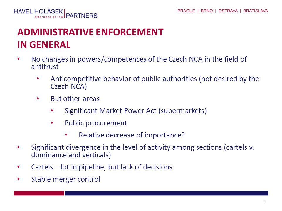 1.Cartel Department of the Czech NCA i.Well resourced and stable, most active ii.Disproportion between the number of opened cases and decision – ever increasing workload.