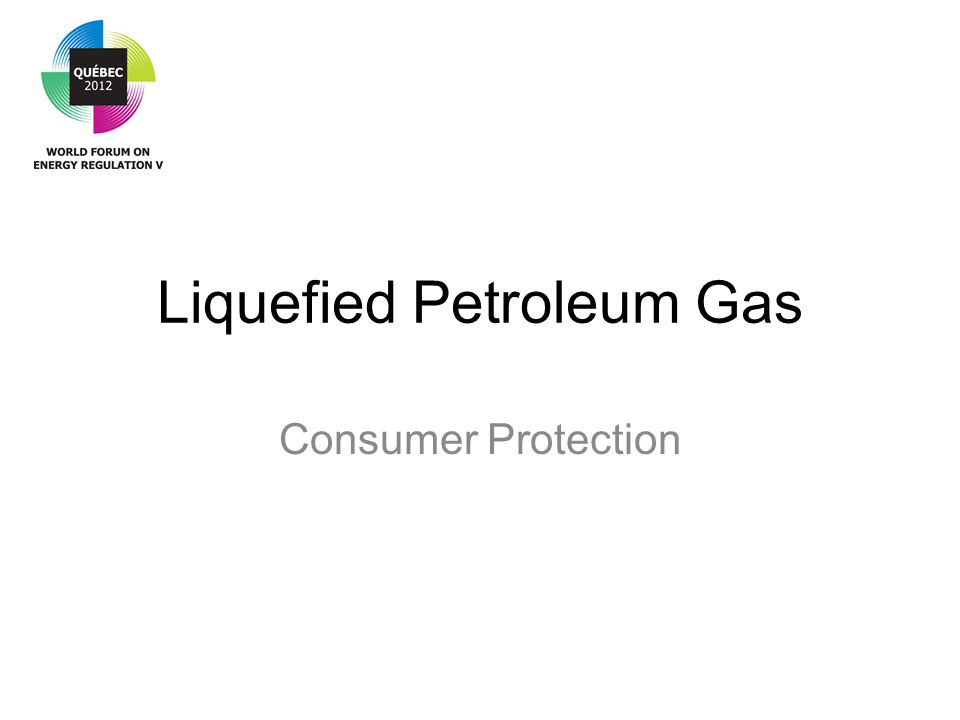 Liquefied Petroleum Gas Consumer Protection