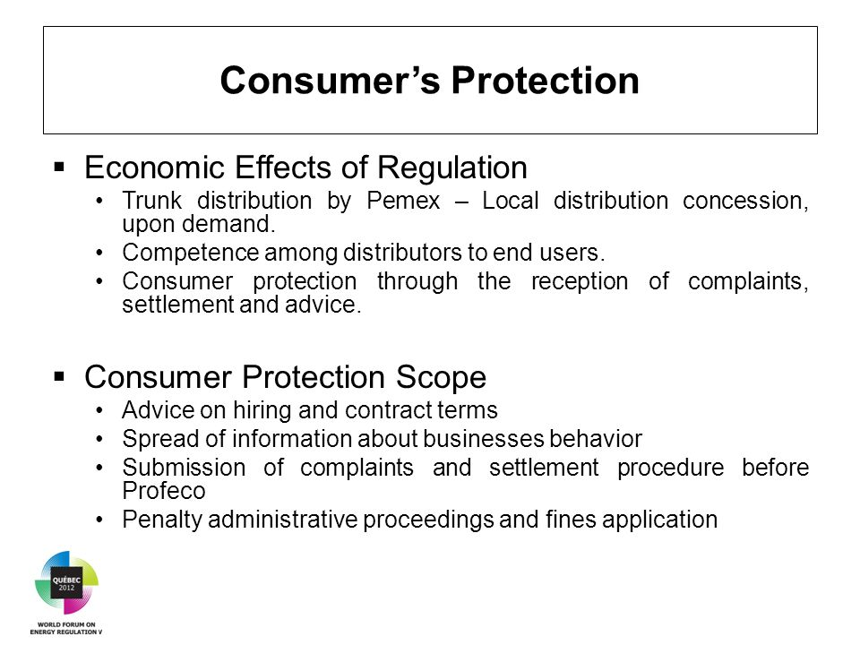 Consumer's Protection  Economic Effects of Regulation Trunk distribution by Pemex – Local distribution concession, upon demand.