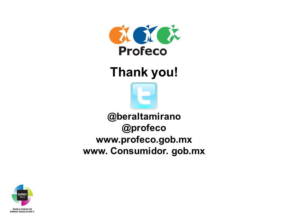 Thank you! @beraltamirano @profeco www.profeco.gob.mx www. Consumidor. gob.mx