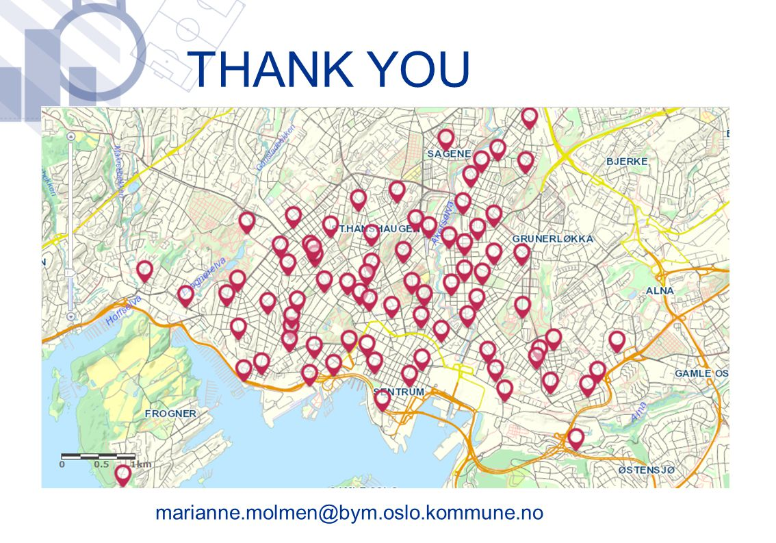 THANK YOU ​ marianne.molmen@bym.oslo.kommune.no