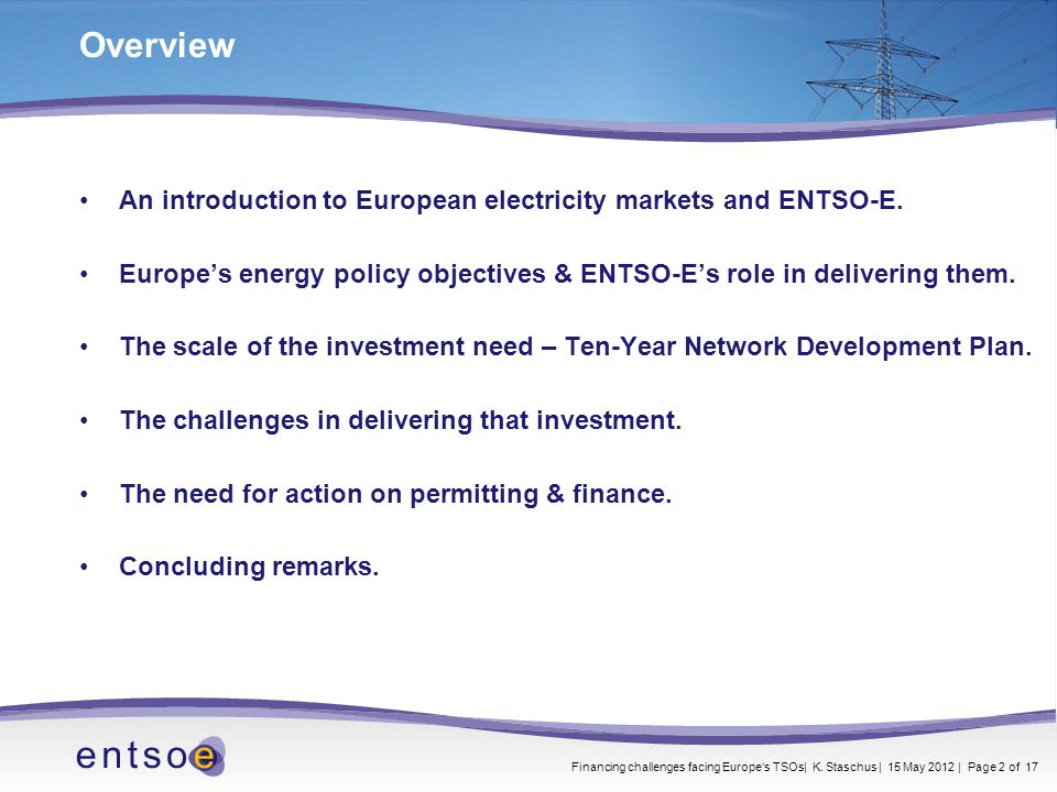 Overview An introduction to European electricity markets and ENTSO-E.