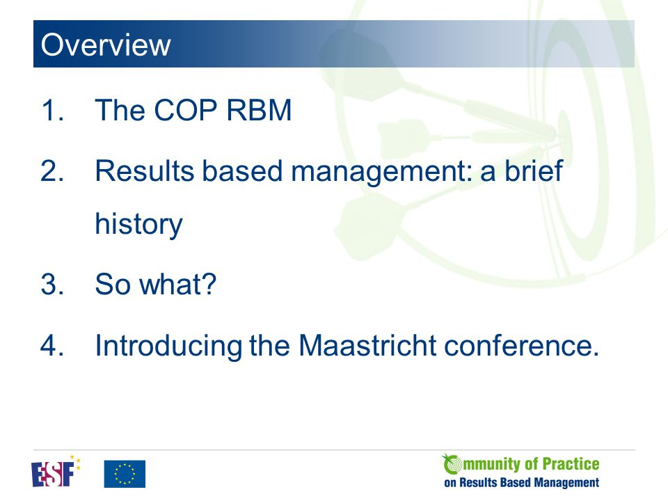 Overview 1.The COP RBM 2.Results based management: a brief history 3.So what.